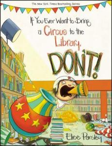 If You Ever Want to Bring a Circus to the Library, DON'T